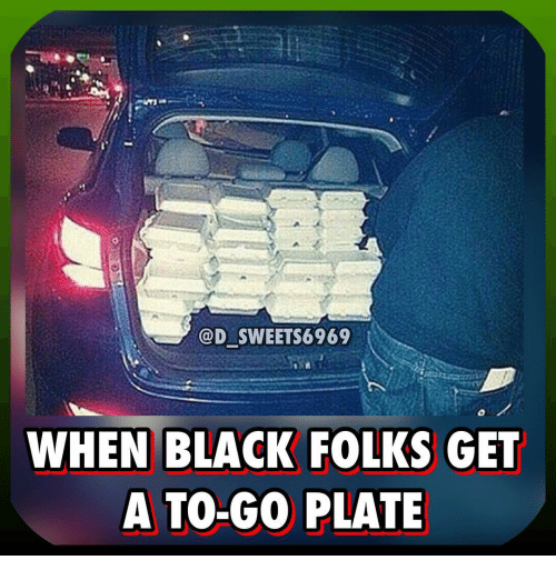 d-sweets6969-when-black-folks-get-a-to-go-plate-7140920.png